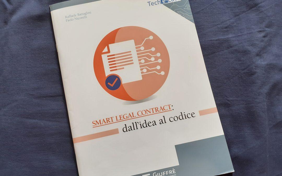 """""""Smart Legal Contract: dall'idea al codice"""" scritto da un avvocato ed uno sviluppatore blockchain"""